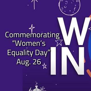 Commemorating Women's Equality Day. August 26th.